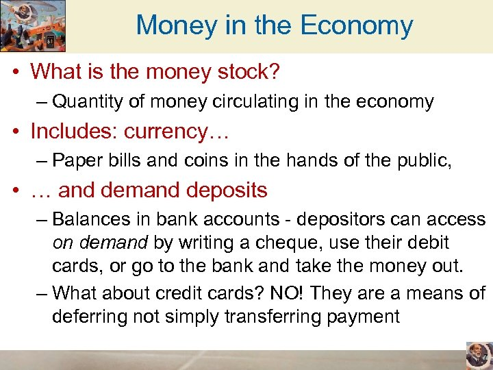 Money in the Economy • What is the money stock? – Quantity of money