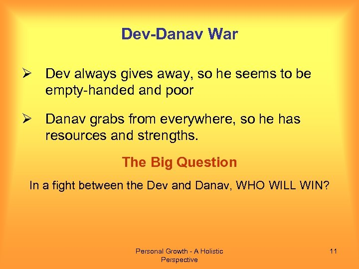 Dev-Danav War Ø Dev always gives away, so he seems to be empty-handed and