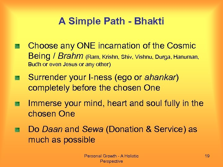 A Simple Path - Bhakti Choose any ONE incarnation of the Cosmic Being /