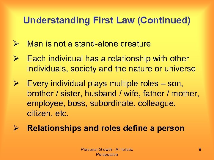 Understanding First Law (Continued) Ø Man is not a stand-alone creature Ø Each individual