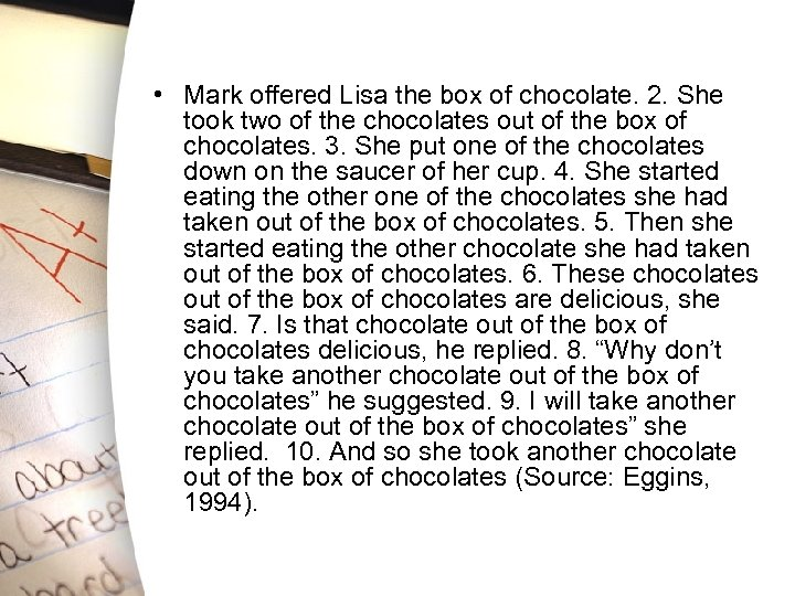 • Mark offered Lisa the box of chocolate. 2. She took two of