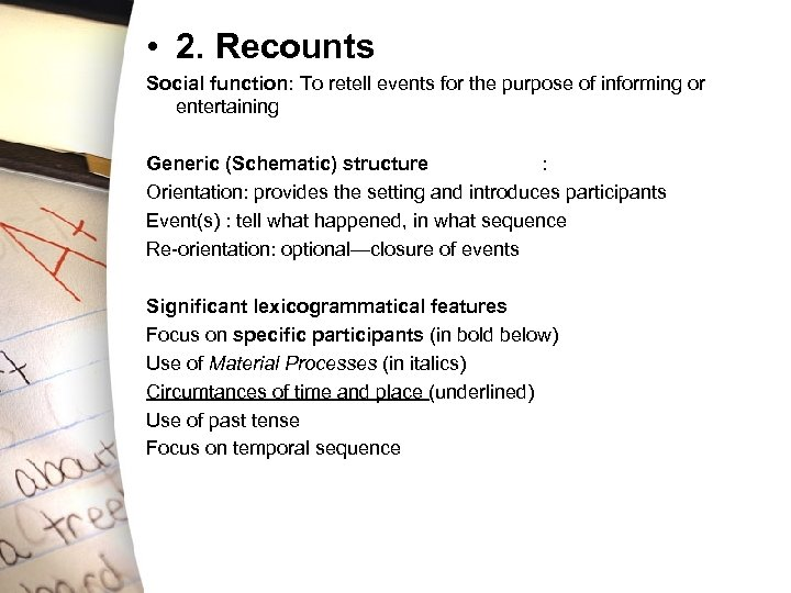 • 2. Recounts Social function: To retell events for the purpose of informing