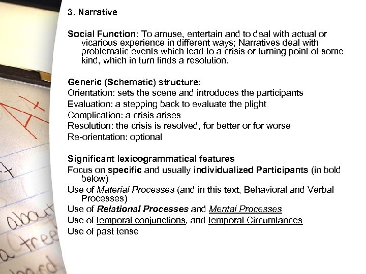 3. Narrative Social Function: To amuse, entertain and to deal with actual or vicarious