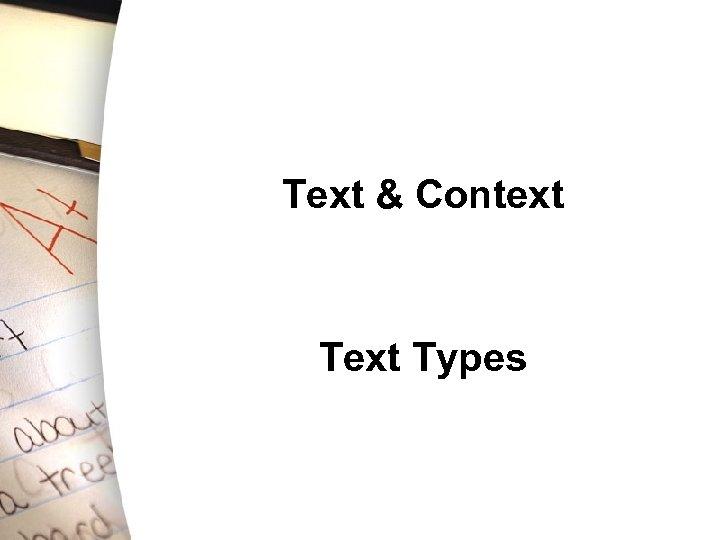 Text & Context Types