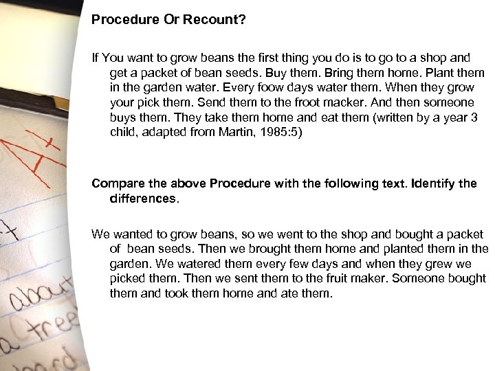Procedure Or Recount? If You want to grow beans the first thing you do