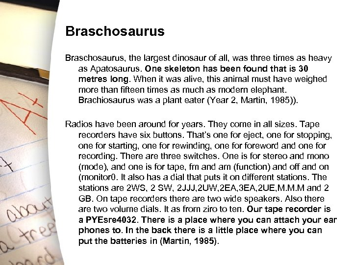 Braschosaurus, the largest dinosaur of all, was three times as heavy as Apatosaurus. One
