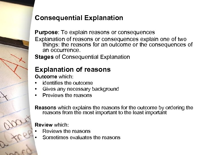 Consequential Explanation Purpose: To explain reasons or consequences Explanation of reasons or consequences explain