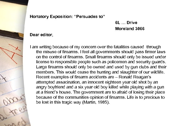 "Hortatory Exposition: ""Persuades to"" 6 L … Drive Moreland 3066 Dear editor, I am"