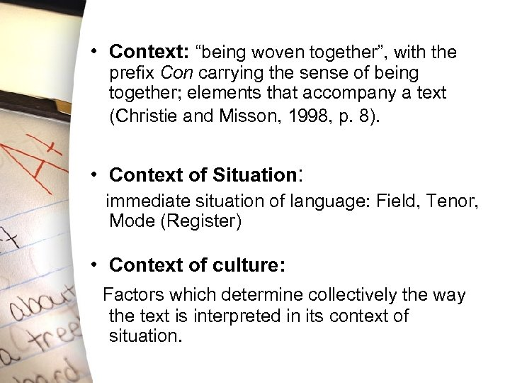 """• Context: """"being woven together"""", with the prefix Con carrying the sense of"""