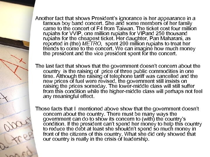 Another fact that shows President's ignorance is her appearance in a famous boy band