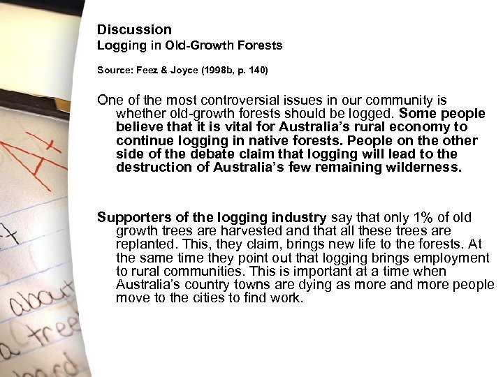 Discussion Logging in Old-Growth Forests Source: Feez & Joyce (1998 b, p. 140) One