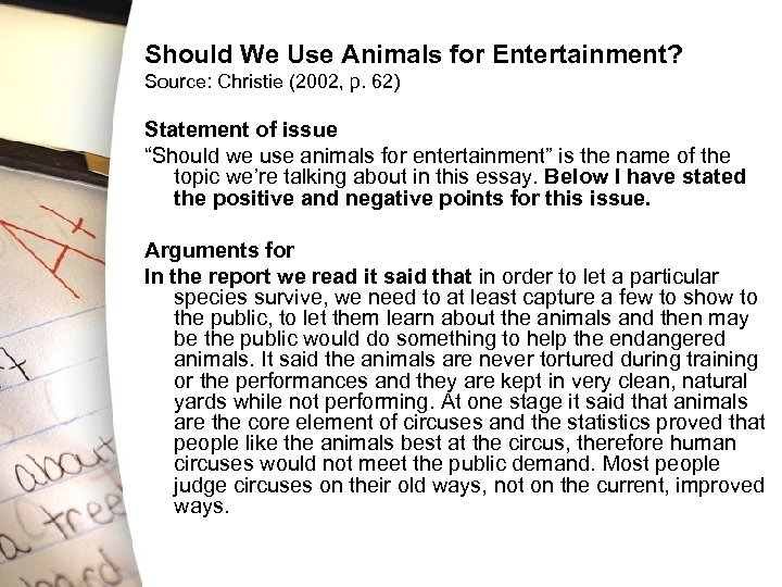Should We Use Animals for Entertainment? Source: Christie (2002, p. 62) Statement of issue