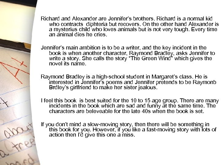 Richard and Alexander are Jennifer's brothers. Richard is a normal kid who contracts diphteria
