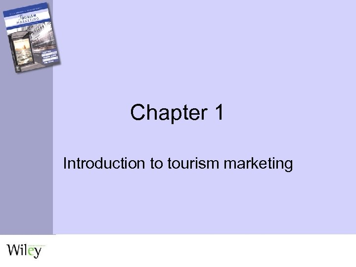 Chapter 1 Introduction to tourism marketing