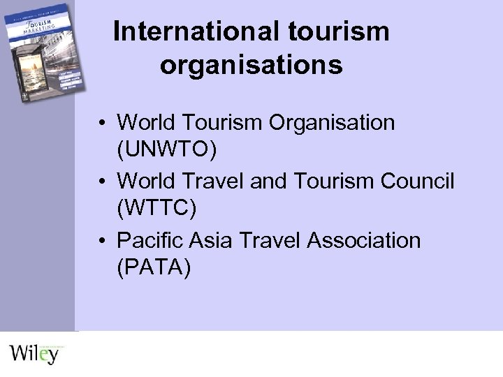 International tourism organisations • World Tourism Organisation (UNWTO) • World Travel and Tourism Council