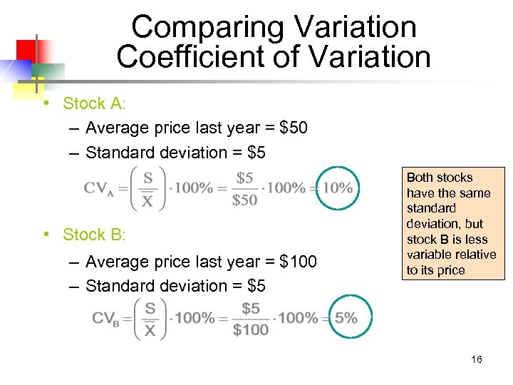 Comparing Variation Coefficient of Variation • Stock A: – Average price last year =