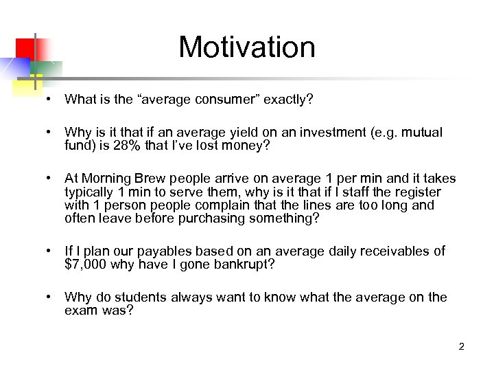 """Motivation • What is the """"average consumer"""" exactly? • Why is it that if"""