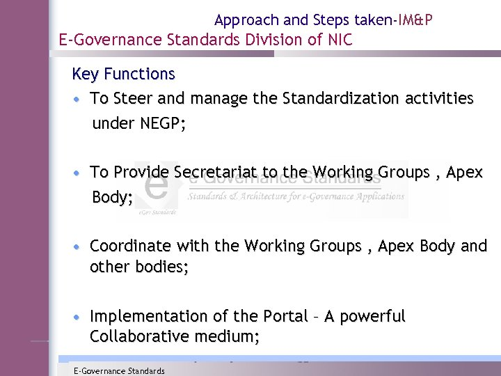 Approach and Steps taken-IM&P E-Governance Standards Division of NIC Key Functions • To Steer