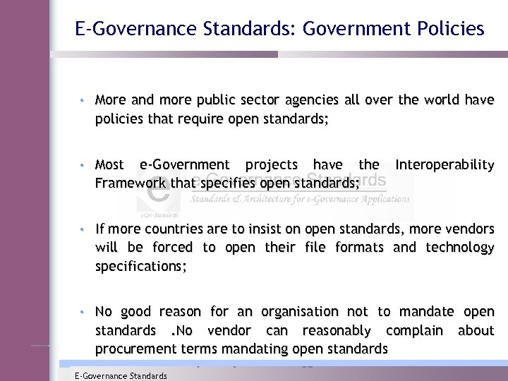 E-Governance Standards: Government Policies • More and more public sector agencies all over the