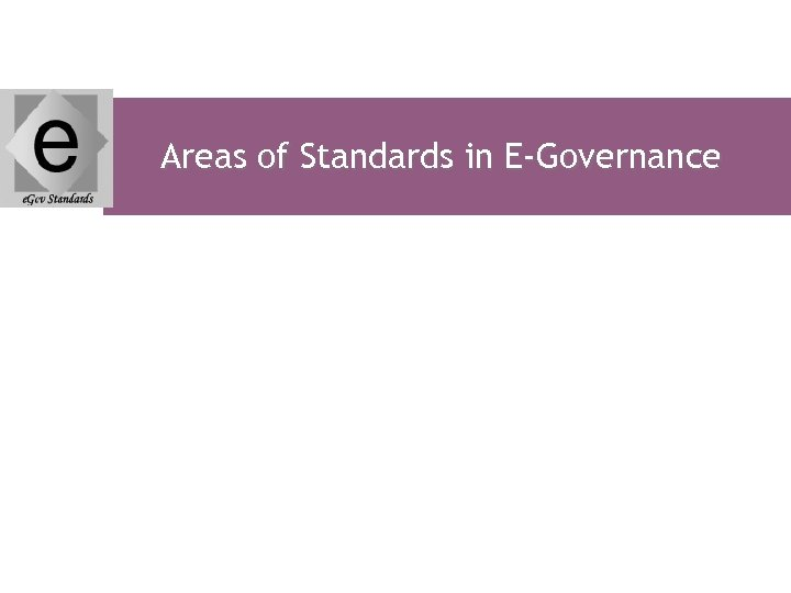 Areas of Standards in E-Governance