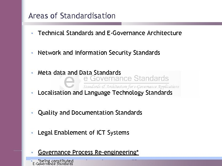 Areas of Standardisation • Technical Standards and E-Governance Architecture • Network and Information Security