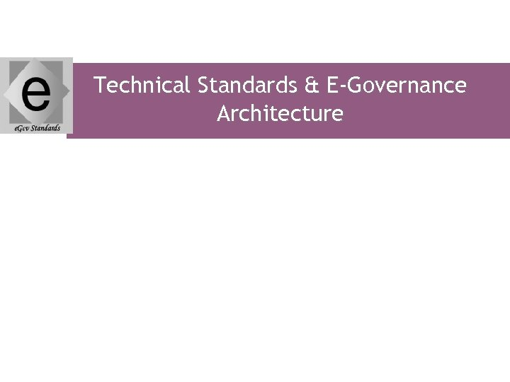 Technical Standards & E-Governance Architecture