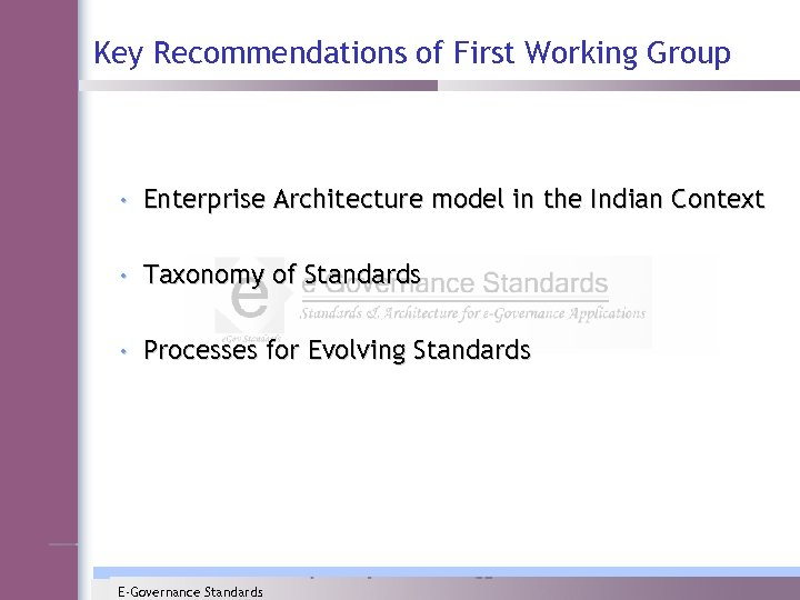 Key Recommendations of First Working Group • Enterprise Architecture model in the Indian Context