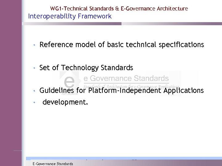 WG 1 -Technical Standards & E-Governance Architecture Interoperability Framework • Reference model of basic