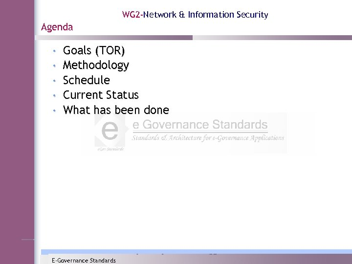 WG 2 -Network & Information Security Agenda • • • Goals (TOR) Methodology Schedule