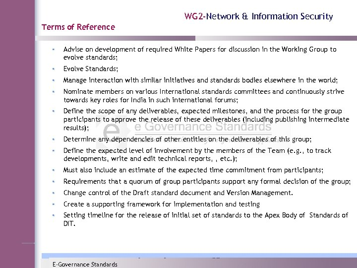 WG 2 -Network & Information Security Terms of Reference • Advise on development of