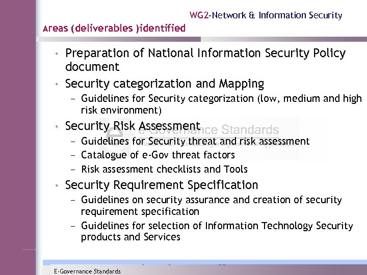 WG 2 -Network & Information Security Areas (deliverables )identified • Preparation of National Information