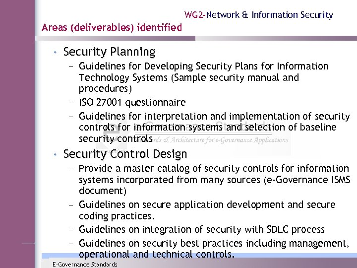WG 2 -Network & Information Security Areas (deliverables) identified • Security Planning – Guidelines