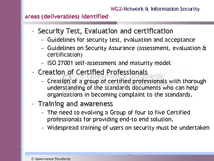 WG 2 -Network & Information Security Areas (deliverables) identified • Security Test, Evaluation and