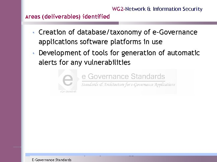 WG 2 -Network & Information Security Areas (deliverables) identified • Creation of database/taxonomy of