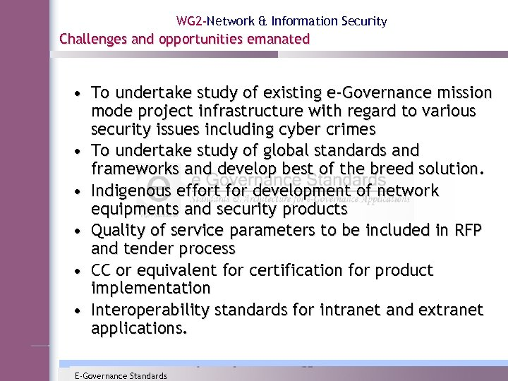 WG 2 -Network & Information Security Challenges and opportunities emanated • To undertake study