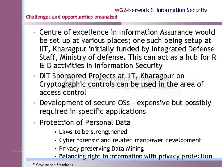 WG 2 -Network & Information Security Challenges and opportunities emanated • Centre of excellence