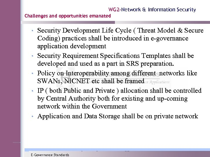 WG 2 -Network & Information Security Challenges and opportunities emanated • Security Development Life