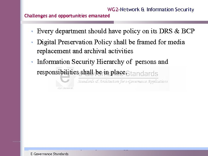 WG 2 -Network & Information Security Challenges and opportunities emanated • Every department should