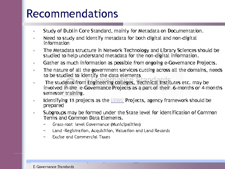Recommendations • • Study of Dublin Core Standard, mainly for Metadata on Documentation. Need