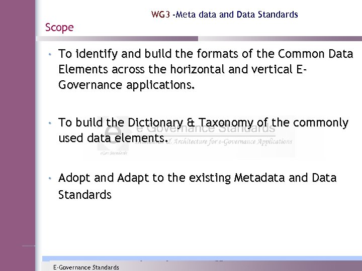 WG 3 -Meta data and Data Standards Scope • To identify and build the