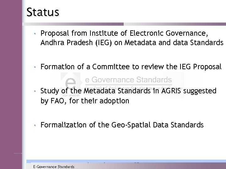 Status • Proposal from Institute of Electronic Governance, Andhra Pradesh (IEG) on Metadata and