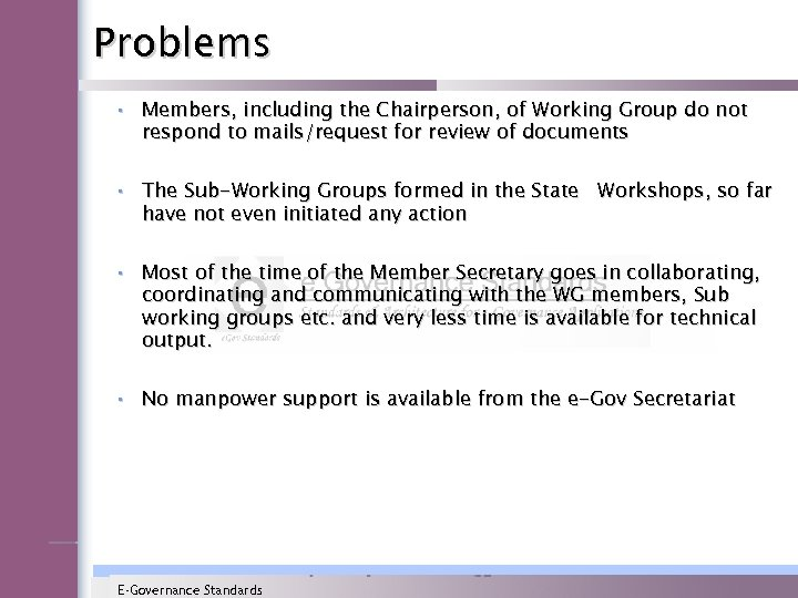 Problems • Members, including the Chairperson, of Working Group do not respond to mails/request