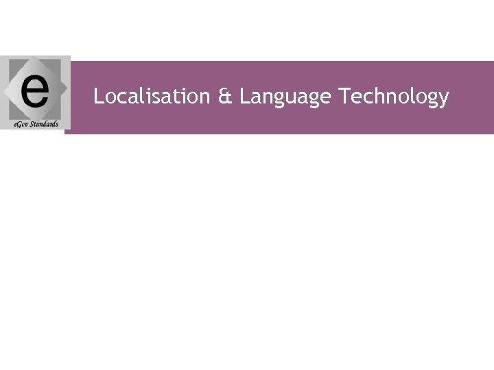Localisation & Language Technology