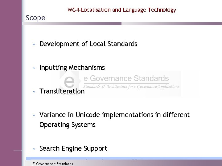 WG 4 -Localisation and Language Technology Scope • Development of Local Standards • Inputting