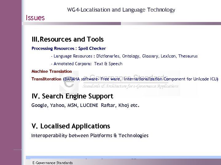 WG 4 -Localisation and Language Technology Issues III. Resources and Tools Processing Resources :