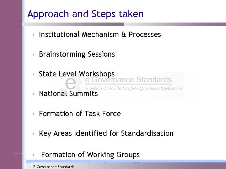 Approach and Steps taken • Institutional Mechanism & Processes • Brainstorming Sessions • State