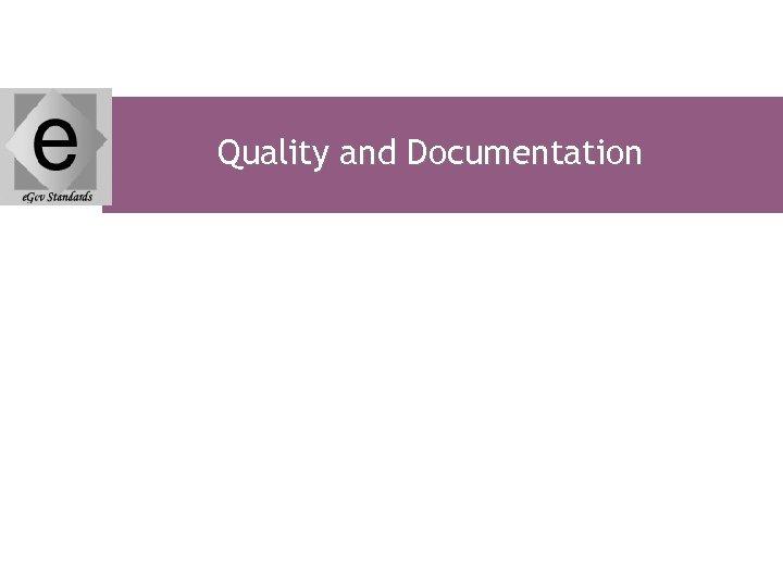Quality and Documentation
