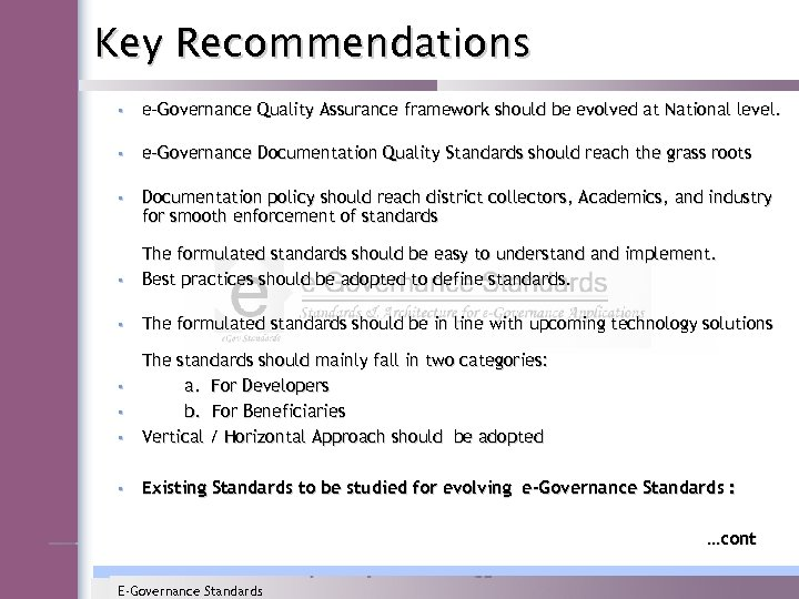 Key Recommendations • e-Governance Quality Assurance framework should be evolved at National level. •