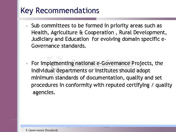 Key Recommendations • Sub committees to be formed in priority areas such as Health,