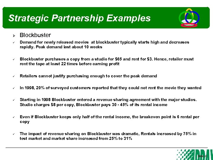 Strategic Partnership Examples Ø Blockbuster Demand for newly released movies at blockbuster typically starts